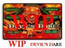 Wip devil s dare